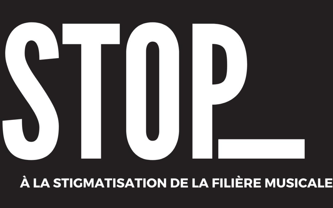 STOP à la stigmatisation de la filière musicale ! Lettre ouverte aux Ministères