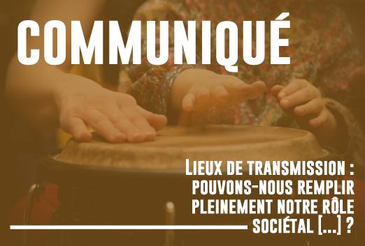 [COMMUNIQUÉ] Lieux de transmission : pouvons-nous remplir pleinement notre rôle sociétal au sein de la filière musique, dans le respect des protocoles et au nom du bien-être de nos participants ?