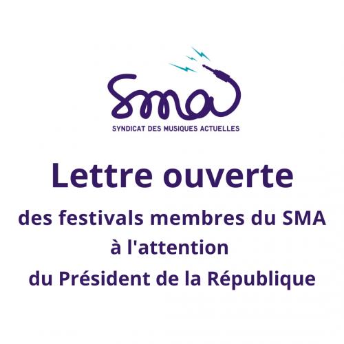 Lettre ouverte des organisateur.trice.s de festivals du SMA à l'attention du Président de la République
