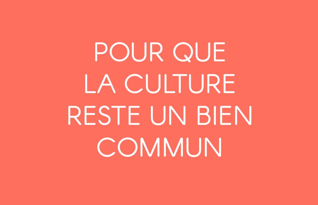 [PLAIDOYER] Pour que la culture reste un bien commun